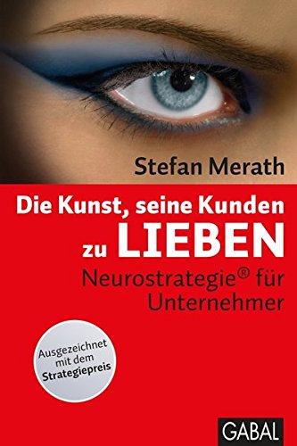 Buch-Die Kunst, seine Kunden zu lieben: Neurostrategie für Unternehmer