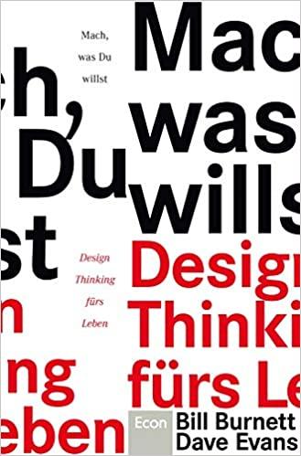 Buc4h-Mach, was Du willst: Design Thinking fürs Leben