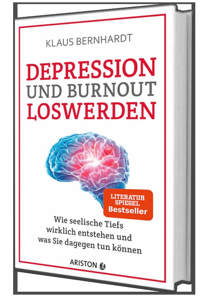Buch - Depression und Burnout loswerden: Wie seelische Tiefs wirklich entstehen, und was Sie dagegen tun können